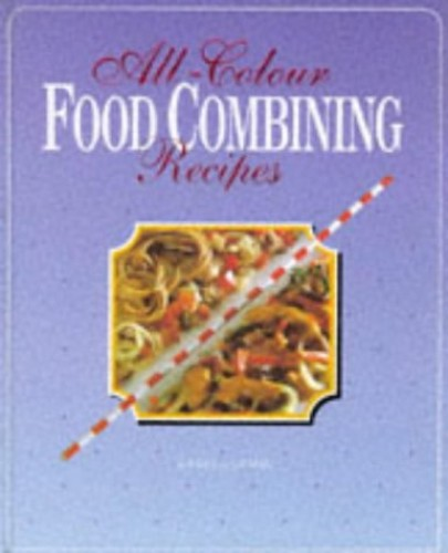 All Colour Food Combining Recipes By Ursula Summ