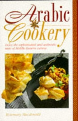 Arabic Cookery By Rosemary MacDonald