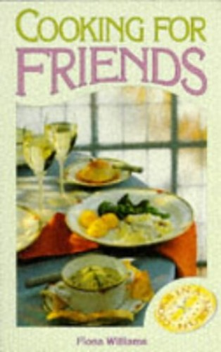 Cooking for Friends (Cooks in a Hurry S.) By Fiona Williams