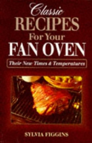 Classic Recipes for Your Fan Oven By Sylvia Figgins