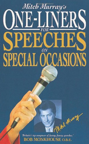 Mitch Murray's One Liners for Speeches for Special Occasions By Mitch Murray