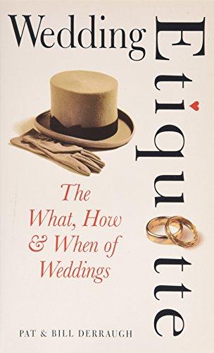 Wedding Etiquette By Pat Derraugh