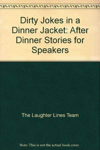 Dirty Jokes in a Dinner Jacket By The Laughter Lines Team