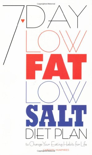 7-day Low Fat, Low-salt Diet Plan By Carolyn Humphries