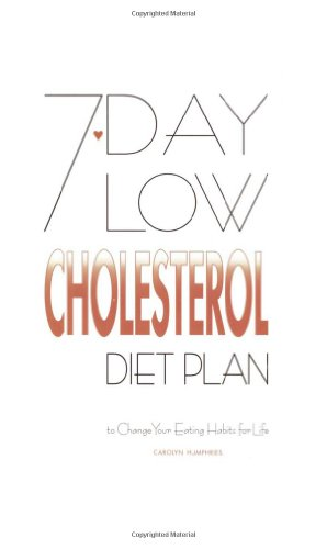 7-day Low Cholesterol Diet Plan by Carolyn Humphries