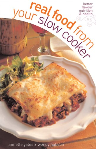 Real Food from Your Slow Cooker By Annette Yates