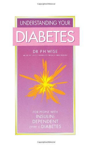 Understanding Your Diabetes By P.H. Wise