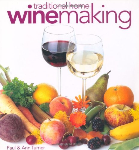 Traditional Home Winemaking By Paul Turner