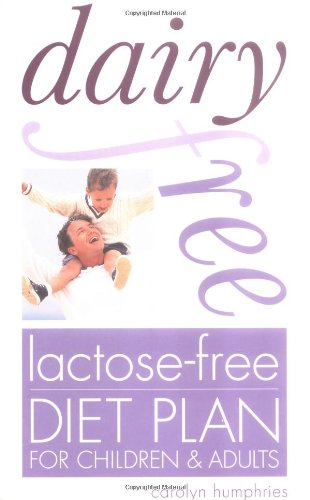 Dairy-Free, Lactose-Free Diet Plan By Carolyn Humphries