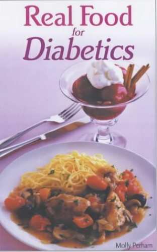 Real Food for Diabetics By Molly Perham