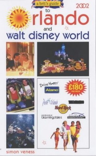 A Brit's Guide to Orlando and Walt Disney World By Simon Veness