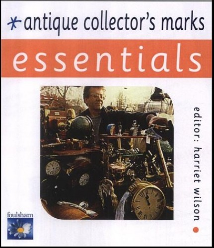 Antique Collector's Marks (Essential Series) By Edited by Harriet Wilson