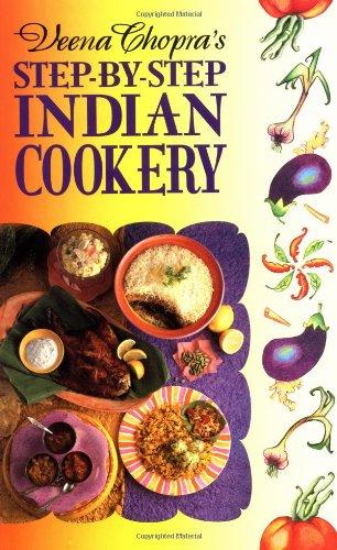 Veena Chopra's Step-by-step Indian Cookery By Veena Chopra