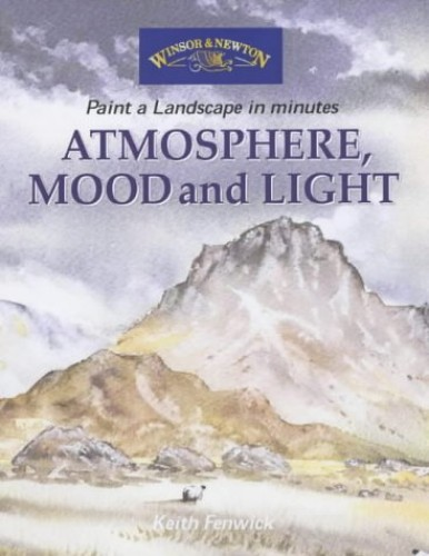 Atmosphere Mood and Light By Keith Fenwick
