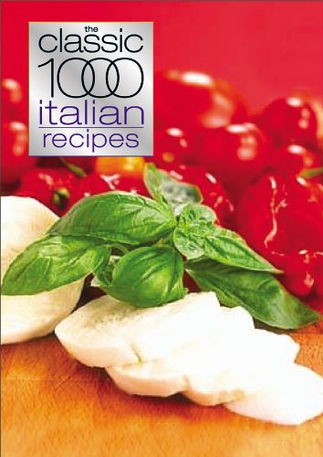 The Classic 1000 Italian Recipes By Christina Gabrielli