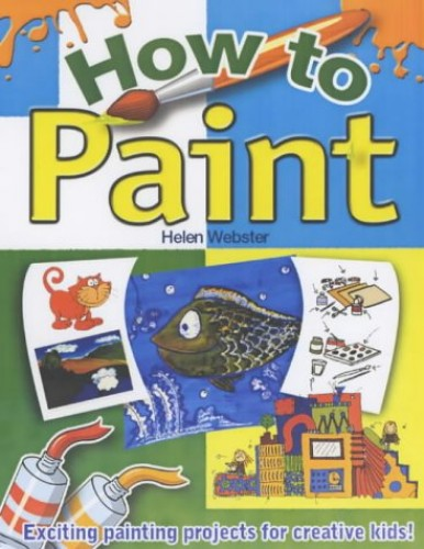 How to Paint By Helen Webster