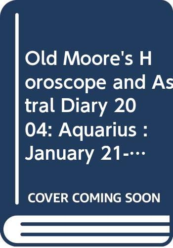 Old Moore's Horoscopes and Daily Astral Diaries By Francis Moore