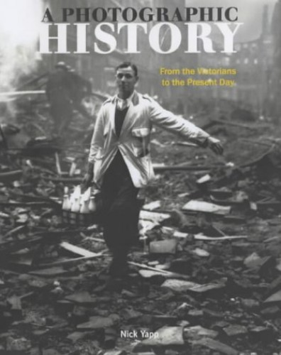 A Photographic History By Nick Yapp