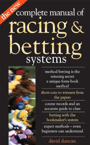 The New Complete Manual of Racing and Betting Systems By David Duncan