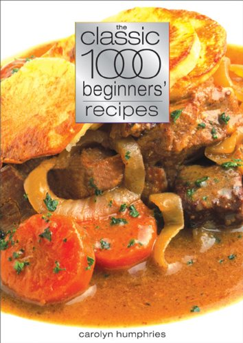 The Classic 1000 Beginners' Recipes By Carolyn Humphries