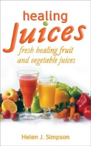 Healing Juices By Helen J. Simpson