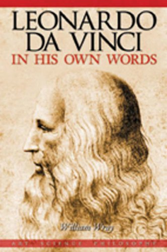 Leonardo da Vinci in His Own Words By William Wray
