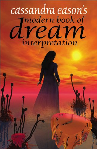 Modern Book of Dream Interpretation By Cassandra Eason