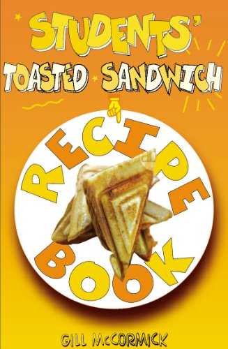 Student's Toasted Sandwich Recipe Book By Gill McCormick