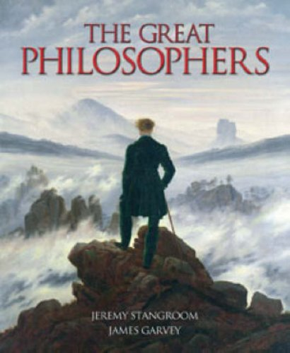 The Great Philosophers By Jeremy Stangroom