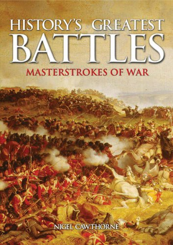History's Greatest Battles: Masterstrokes of War By Nigel Cawthorne