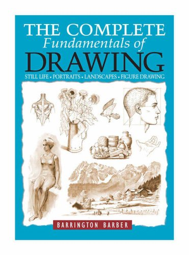 The Complete Fundamentals of Drawing By Barrington Barber