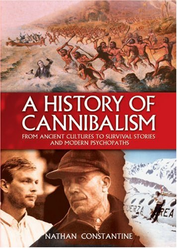 A History of Cannibalism By Nathan Constantine