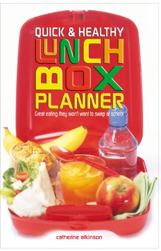 Quick and Healthy Lunchbox Planner By Catherine Atkinson