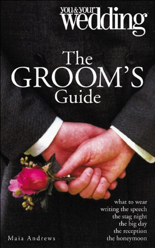 Groom's Guide Your and Your Wedding By Maia Morris