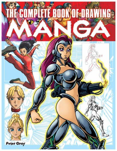 The Complete Book of Drawing Manga by Peter Gray