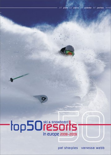 Top 50 Ski and Snowboard Resorts in Europe By Pat Sharples