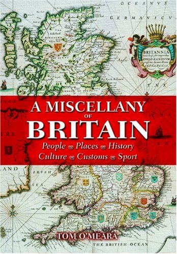 Miscellany of Britain By Tom O'Meara