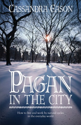 Pagan in the City By Cassandra Eason