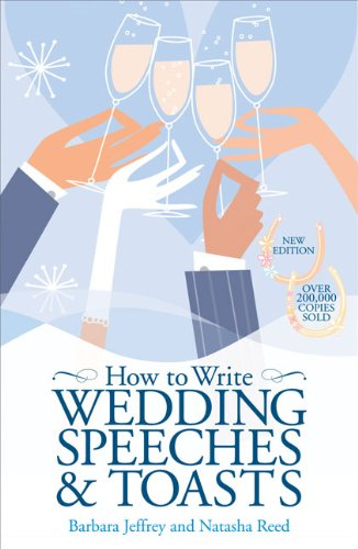 How to Write Wedding Speeches and Toasts By Barbara Jeffrey