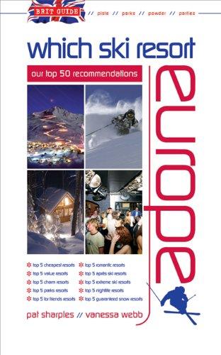 Brit Guide - Which Ski Resort - Europe By Pat Sharples