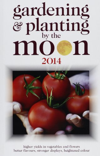 Gardening and Planting by the Moon 2014: Higher Yields in Vegetables and Flowers By Nick Kollerstrom