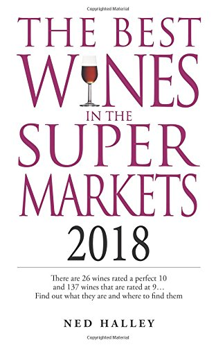 The Best Wines in the Supermarket By Ned Halley