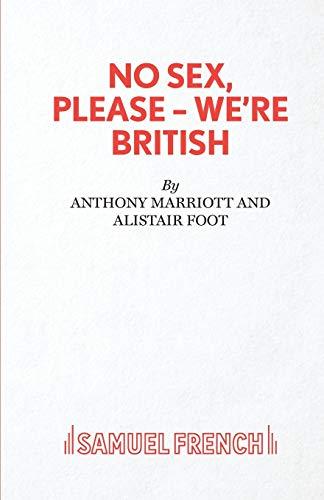No Sex, Please-We're British By Anthony Marriott