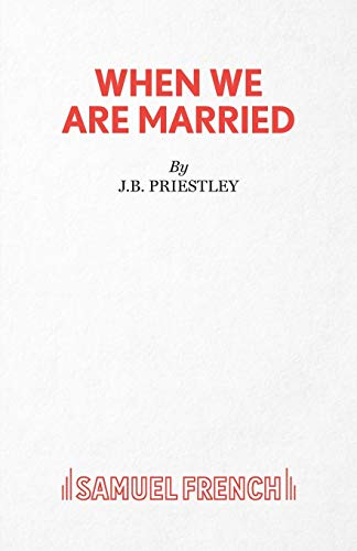 When We are Married By J. B. Priestley