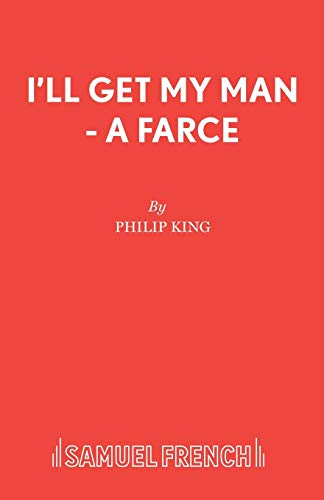 I'll Get My Man By Philip King