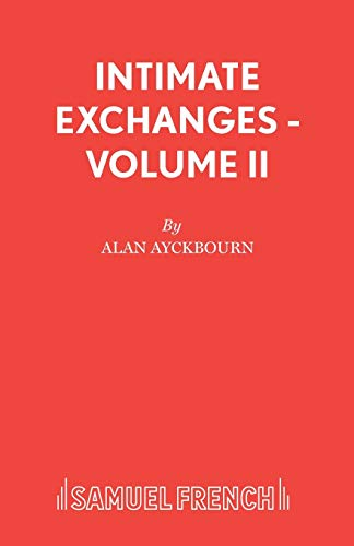 Intimate Exchanges By Alan Ayckbourn