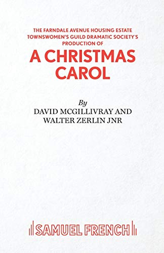 "The Farndale Avenue Housing Estate Townswomen's Guild Dramatic Society's Production of ""A Christmas Carol"" By David McGillivray"