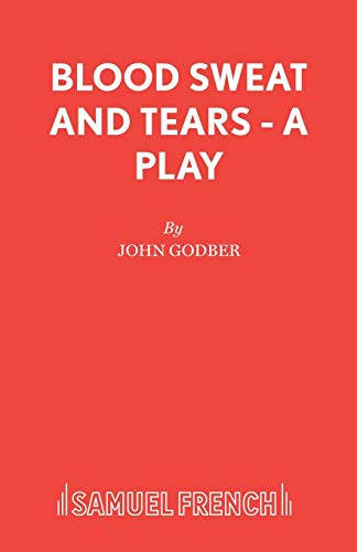 Blood Sweat and Tears by John Godber
