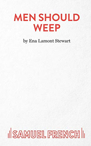 Men Should Weep (Acting Edition) By Ena Lamont Stewart