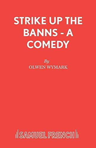 Strike Up the Banns By Olwen Wymark